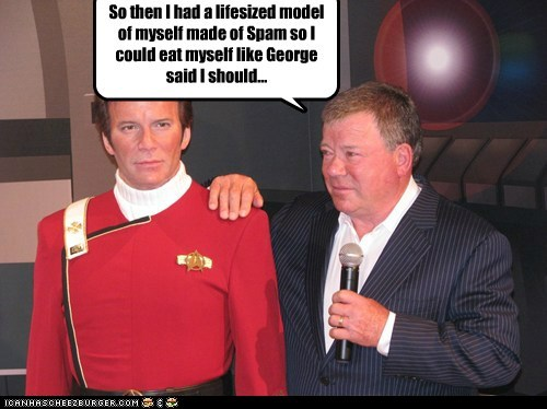 eat yourself,george takei,misunderstanding,model,Shatnerday,spam,Star Trek,William Shatner