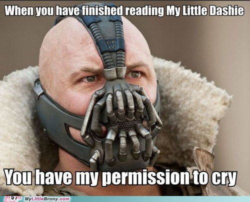 bane cry meme my little dashie permission to die Sad - 6483593472