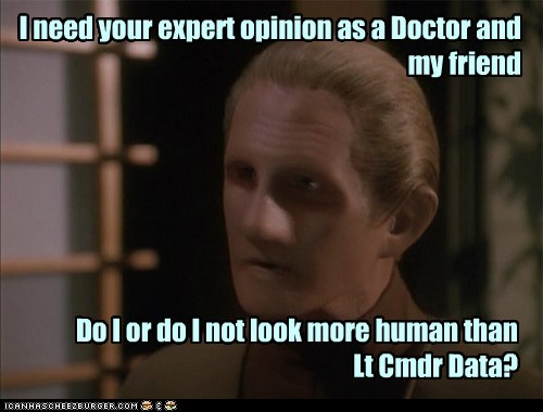 data,Deep Space Nine,doctor,human,odo,opinion,René Auberjonois,Star Trek,wager