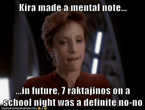 annoyed,Deep Space Nine,kira nerys,mental note,nana visitor,school night,Star Trek,tired