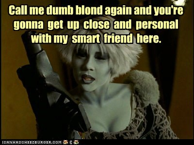 chiana,dumb blonde,farscape,friend,gigi edgley,gun,smart,threat