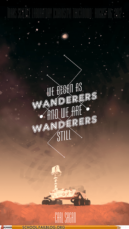 carl sagan,curiousity,mars rover,wanderers,Words Of Wisdom