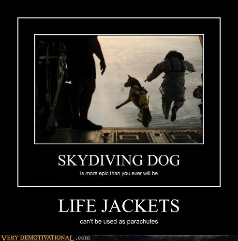 LIFE JACKETS can't be used as parachutes