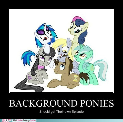 background ponies,fan favs,own episode,the internets