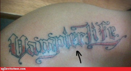 misspelled tattoos,shoulder tattoos,vampire life
