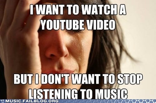 First World Problem,meme,youtube