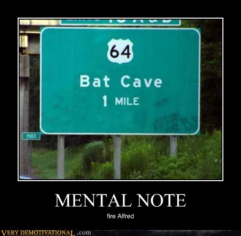 alfred,bat cave,hilarious,mental,note,sign