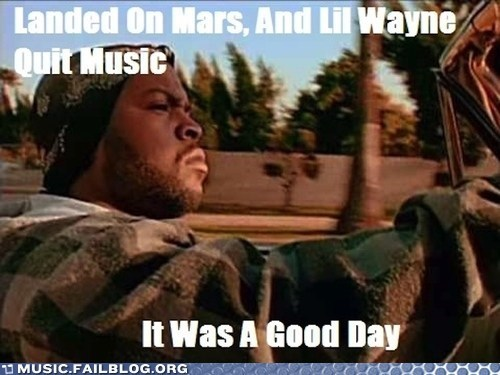 hip hop,ice cube,it was a good day,lil wayne,mars landing,rap