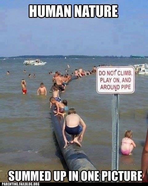 g rated,lake,Parenting FAILS,pipe,sign