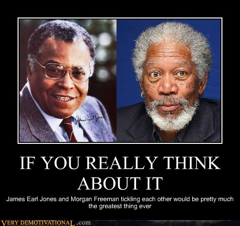 james earl jones Morgan Freeman Pure Awesome tickle