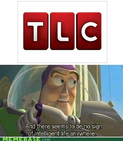 buzz lightyear intelligent life Memes tlc toddlers-tiaras toy story - 6489436672