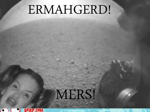 derp,Ermahgerd,mars curiosity,science