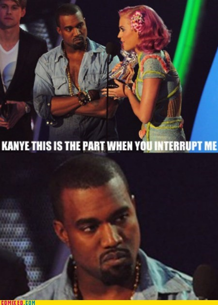 B#tch, you ain't worth interrupting