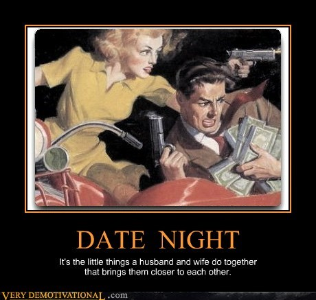 date,guns,hilarious,husband,night,wives