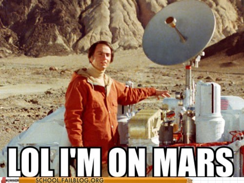 carl sagan LOL on mars on mars thats-where-hes-been - 6491110400