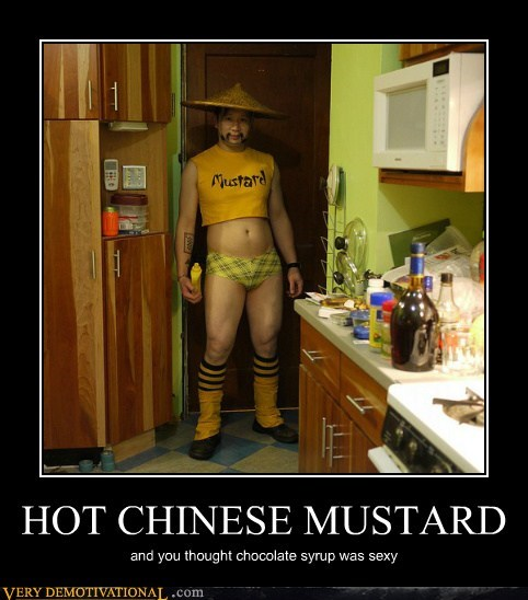 HOT CHINESE MUSTARD and you thought chocolate syrup was sexy