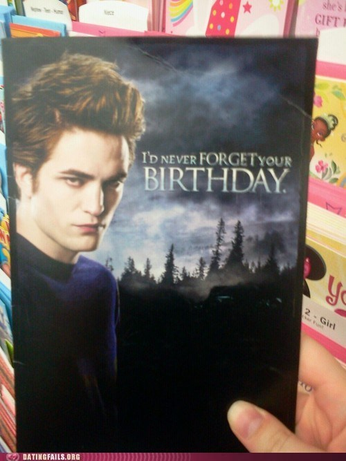 birthday,dating fails,edward,g rated,never forget,twilight