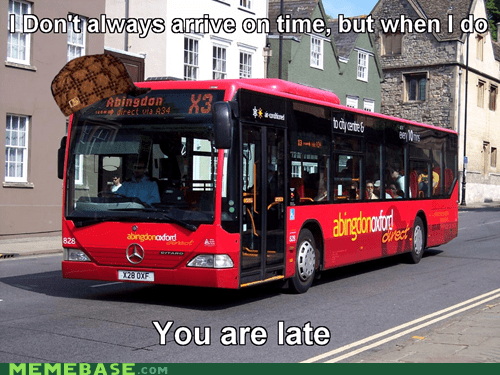 bus late Scumbag Steve stalking time - 6491790336