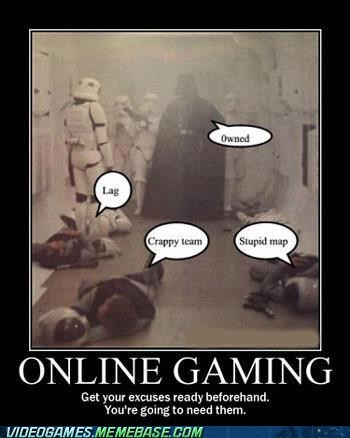 excuses,online gaming,sore losers,the internets