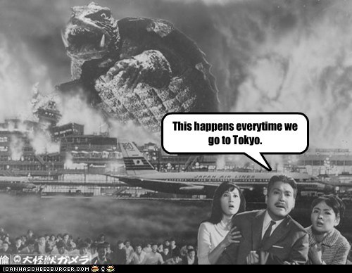 every time,frustrated,Gamera,monster,tokyo,vacation