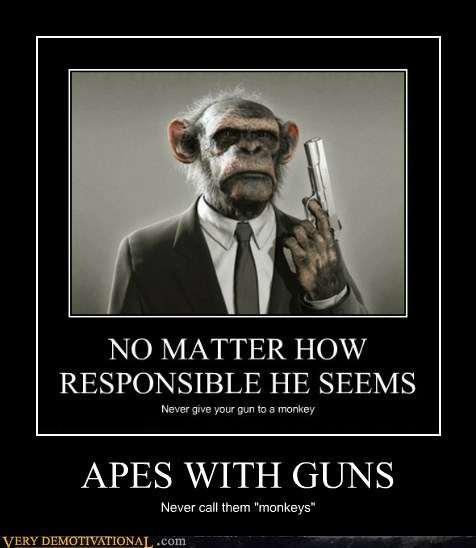 ape gun monkey Terrifying wrong - 6493555968