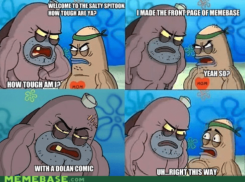dolan,how tough am i,memebase,Memes,meta,SpongeBob SquarePants