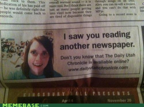 daily utah chronicle,newspaper,overly attached girlfrien,overly attached girlfriend,Text Stuffs