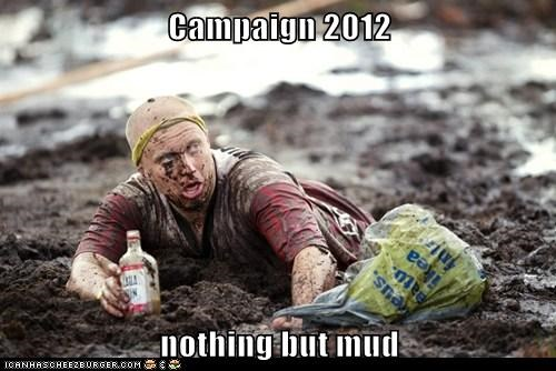 democrats,election 2012,mud,mudslinging,political pictures,Republicans