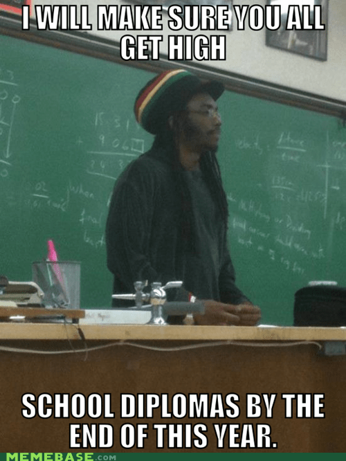 diplomas drugz high school Rasta Prof
