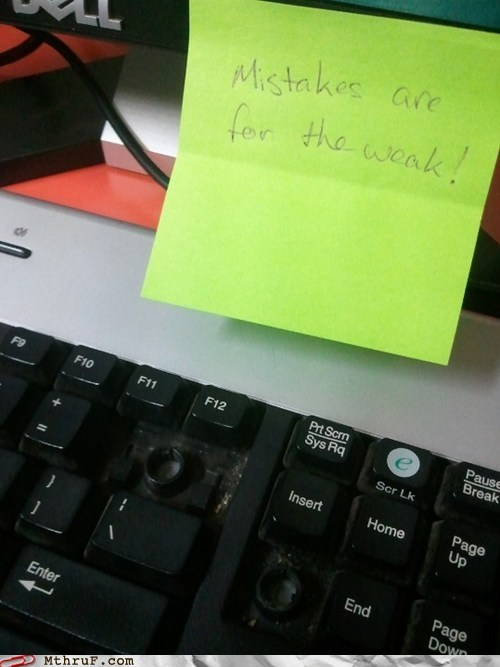 backspace delete keyboard mistakes mistakes are for the weak - 6497584640