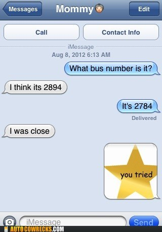 bus number,gold star,good job,you tried