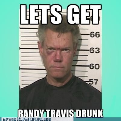 alcohol,drunk,Randy Travis,too soon