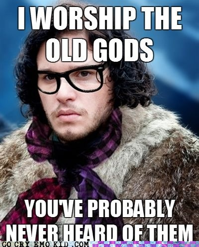 Game of Thrones,hipsterlulz,Jon Snow,old gods,TV
