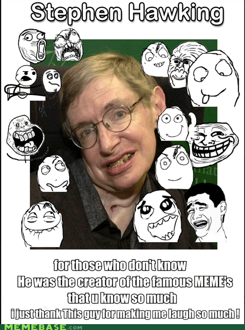 its-true Memes real stephen hawking - 6498243072