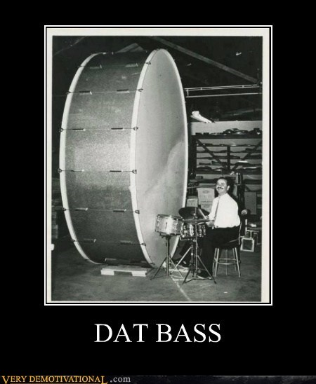 bass,dat a,hilarious,huge