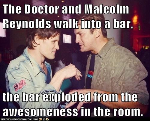 awesomeness,captain malcolm reynolds,doctor who,exploded,Firefly,Matt Smith,walk into a bar