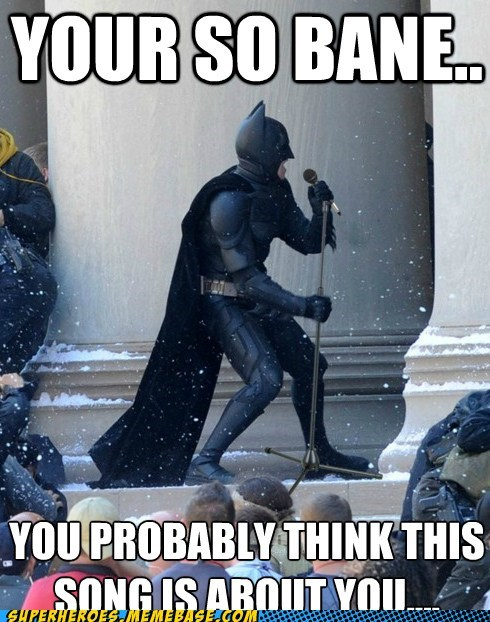 bane batman dark knight Super-Lols youre-so-vain - 6499623168