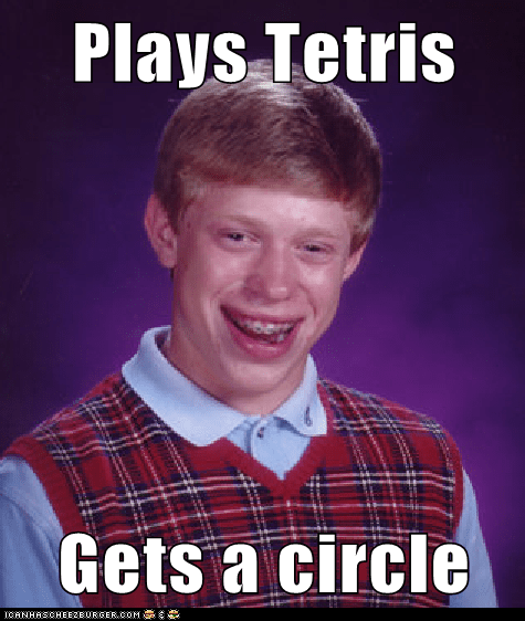 bad luck brian impossible Memes tetris - 6500076288