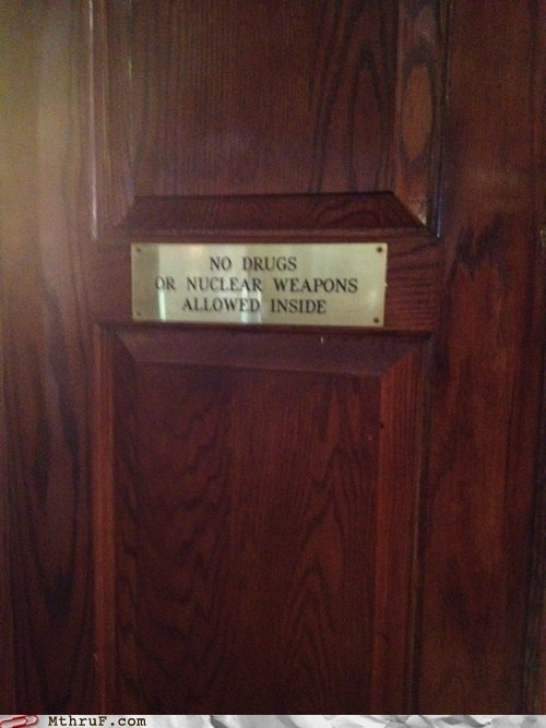 dave,door sign,drugs,nuclear weapons