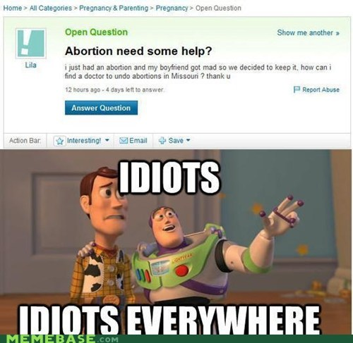abortion everywhere help idiots Memes missouri undo - 6500286720