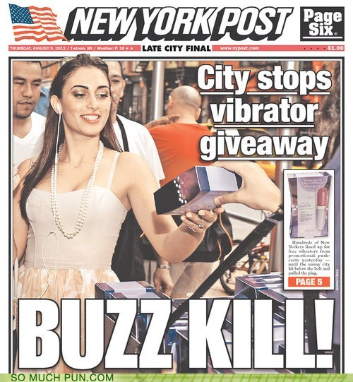 buzz,buzz kill,double meaning,giveaway,kill,literalism,tabloid,vibrator