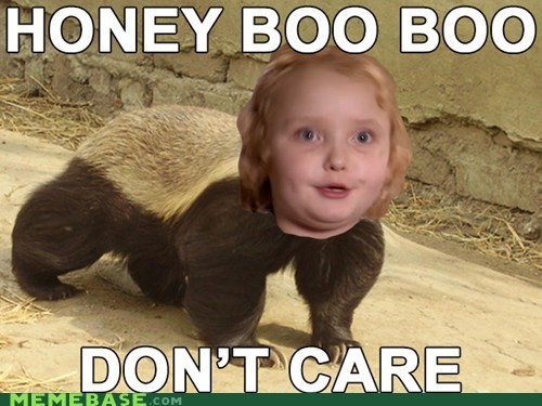 hone boo boo honey badger Memes toddlers & tiaras toddlers-tiaras TV - 6500477184
