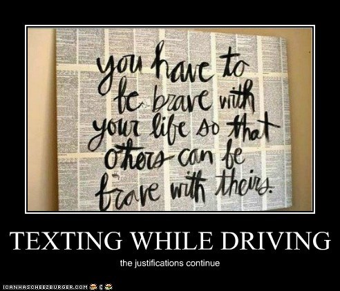 TEXTING WHILE DRIVING the justifications continue