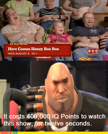 honey boo-boo,reality tv,TF2,TV,video games