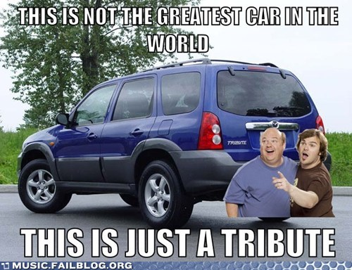 car,g rated,Music FAILS,pun,tenacious d,tribute