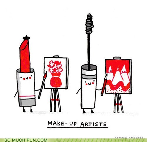 artists,double meaning,literalism,make up,make-up artists