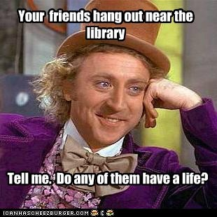 Your Friends Hang Out Near The Library Memebase Funny Memes
