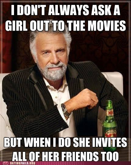 friends movies romantic comedies the most interesting man in the world - 6502145792