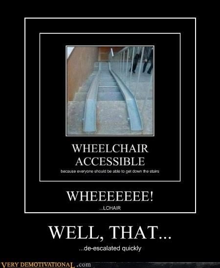 escalated quickly,hilarious,wheelchair