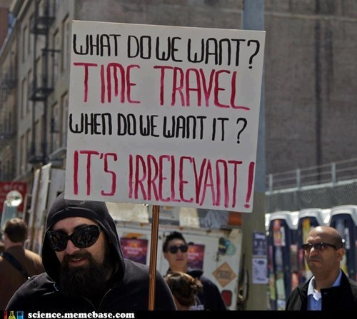 awesome,Protest,science,sign,time travel